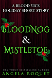Bloodnog and Mistletoe: A Blood Vice Holiday Short Story (6.5)