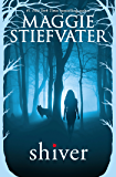 Shiver (The Wolves of Mercy Falls Book 1)