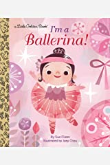 I'm a Ballerina! (Little Golden Book) Kindle Edition