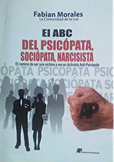 EL ABC DEL PSICOPATA, SOCIOPATA, NARCISISTA: El camino de ser una victima a