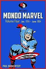 MONDO MARVEL Volume Four Jan. 1964 - June 1964 Kindle Edition