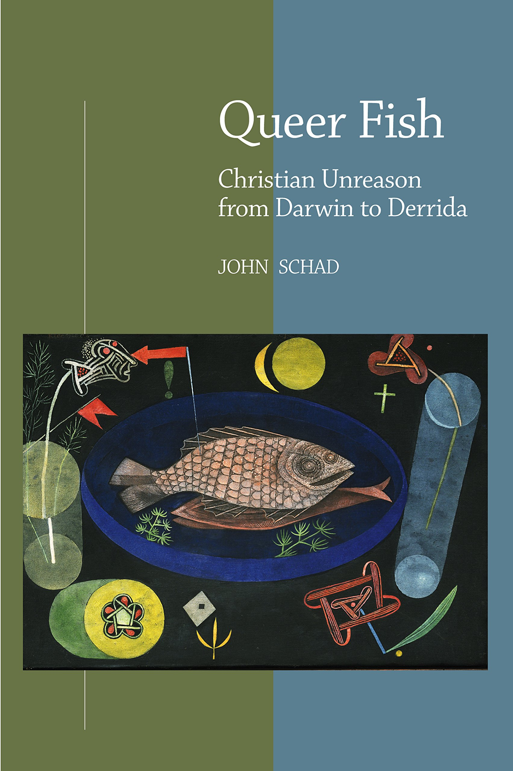 Queer Fish: Christian Unreason from Darwin to Derrida PDF