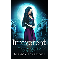 Irreverent: A Dark Paranormal Romance (The Marked Book 7)
