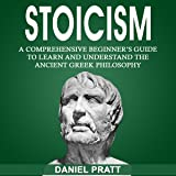 Stoicism: A Comprehensive Beginner's Guide to Learn