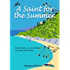 A Saint For The Summer: A compelling story of heroism, faith and love (Bronte in Greece Book 1)