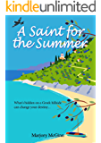 A Saint For The Summer: A compelling story of heroism, faith and love