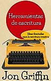 Herramientas de escritura: Ideas ilimitadas para la escritura creativa (Spanish Edition)