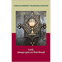 Lord, always give us that Bread (English Edition)