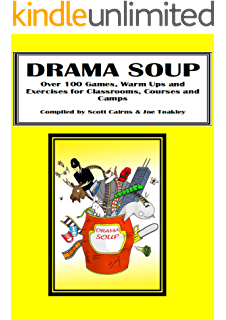 Drama Soup - Over 100 Drama Games, Warm Ups and Energisers for Classrooms, Courses