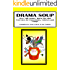 Drama Soup - Over 100 Drama Games, Warm Ups and Energisers for Classrooms, Courses and Camps