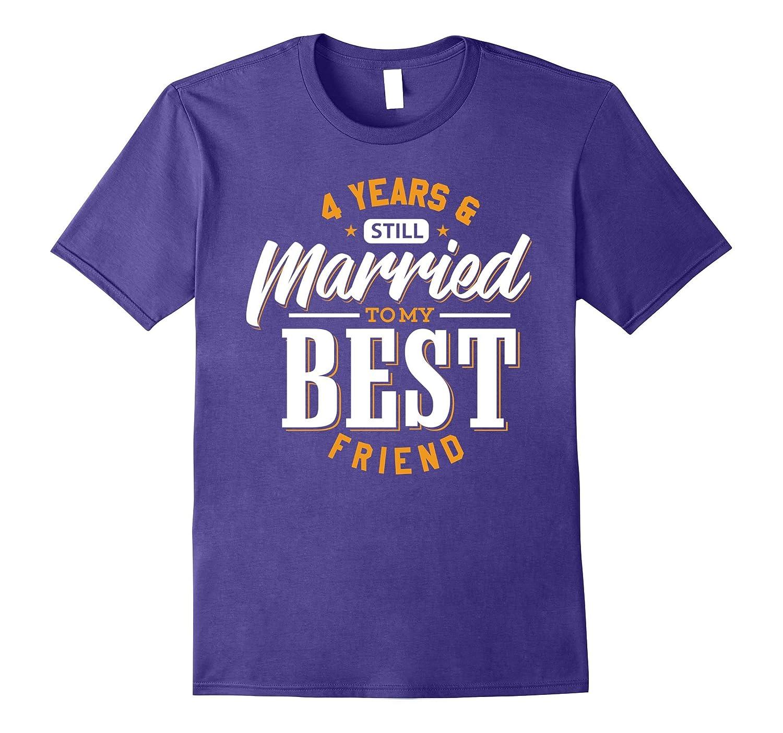 4th 4 Years Wedding Anniversary Married My Best Friend Shirt-CD