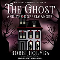 The Ghost and the Doppelganger: Haunting Danielle Series, Book 16