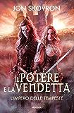 Il potere e la vendetta: L'impero delle tempeste (Fantasy)