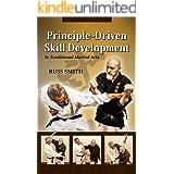 Principle-Driven Skill Development: for Traditional Martial arts