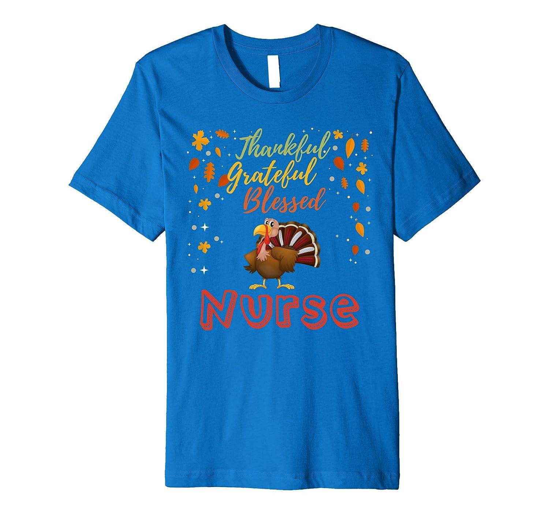 Thankful Grateful & Blessed Nurse Thanksgiving T-Shirt-ANZ