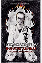 Introduction au Bujutsu Aunkai: L'école du Maître Minoru Akuzawa (French Edition) Kindle Edition