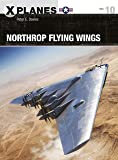 Northrop Flying Wings (X-Planes Book 10) (English Edition)