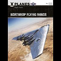 Northrop Flying Wings (X-Planes Book 10)