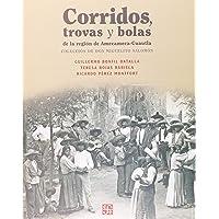 Corridos, trovas y bolas de la región Amecameca-Cuautla. Colección de don Miguelito Salomón