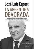 La argentina devorada (Spanish Edition)