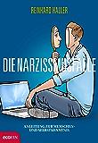Die Narzissmusfalle: Anleitung zur Menschen- und Selbstkenntnis (German Edition)