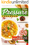The Pressure Cookbook: 50 Scrumptious and Easy One Pot Recipes