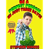 Be a Perfect Person in Just Three Days! (Dr. K. Pinkerton Silverfish Shows You How Book 1)