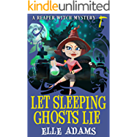 Let Sleeping Ghosts Lie (A Reaper Witch Mystery Book 2)