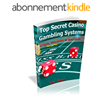 Top Secret Casino Gambling Systems-Craps, Roulette and Baccarat (English Edition)