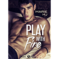 Play With Fire (French Edition)