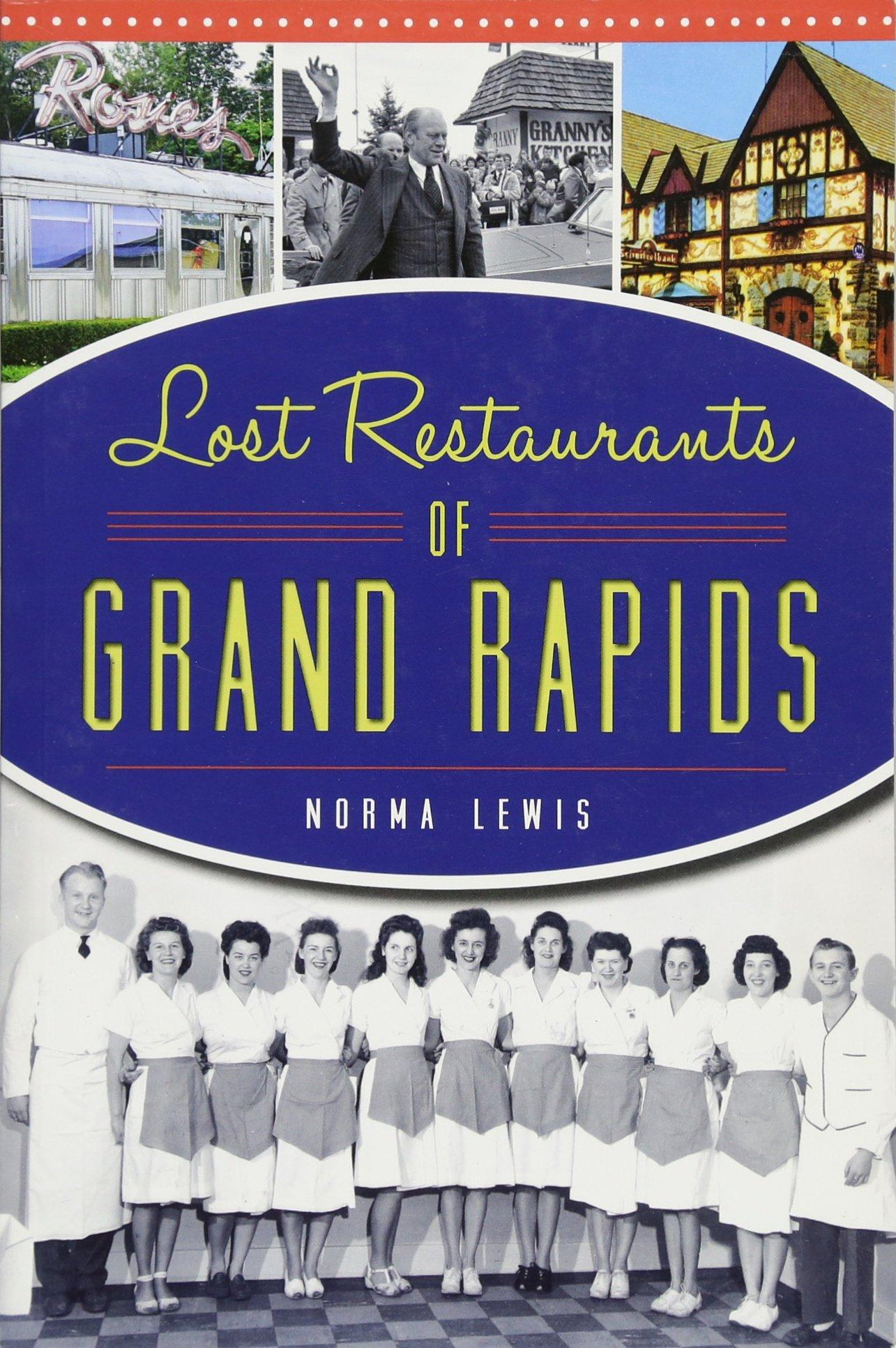 Lost Restaurants of Grand Rapids (American Palate) pdf epub