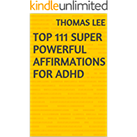 Top 111 Super Powerful Affirmations For ADHD