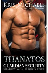 Thanatos (Guardian Security Shadow World Book 4) Kindle Edition