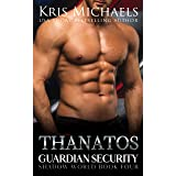 Thanatos (Guardian Security Shadow World Book 4)