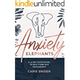 Anxiety Elephants: A 31-Day Devotional To Help Stomp Out Your Anxiety