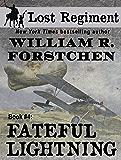 Fateful Lightning (The Lost Regiment Series Book 4)