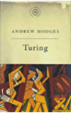 The Great Philosophers: Turing: Turing
