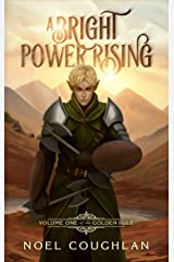 A Bright Power Rising (The Golden Rule Book 1) Kindle Edition