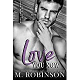 Love You Now: Enemies to Lovers Romance (Love Hurts Duet Book 2)