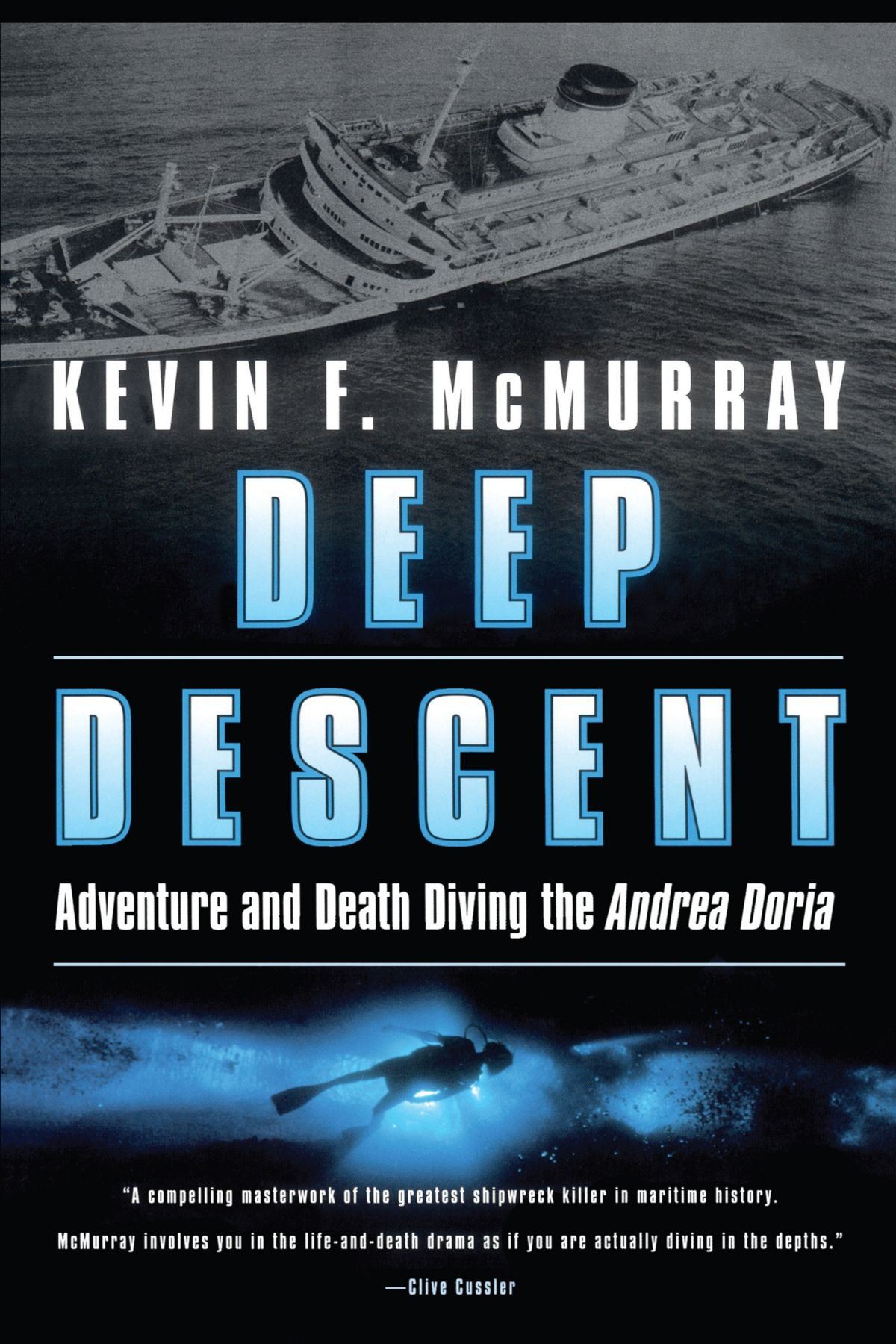 Deep Descent: Adventure and Death Diving the Andrea Doria: Adventure and Death: The Andrea Doria por Kevin F. McMurray
