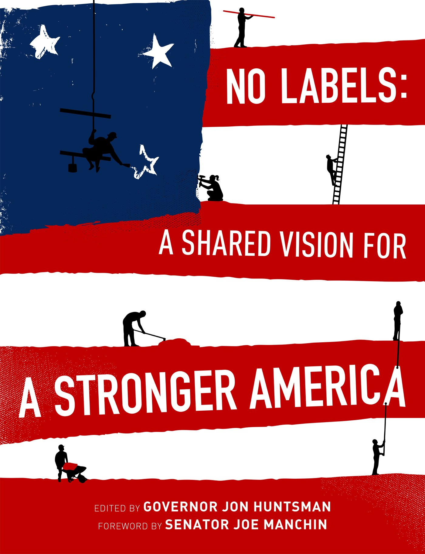 Read Online No Labels: A Shared Vision for a Stronger America pdf