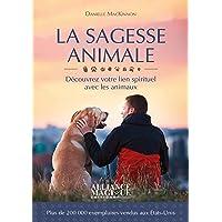 La sagesse animale: Découvrez votre lien spirituel avec les animaux