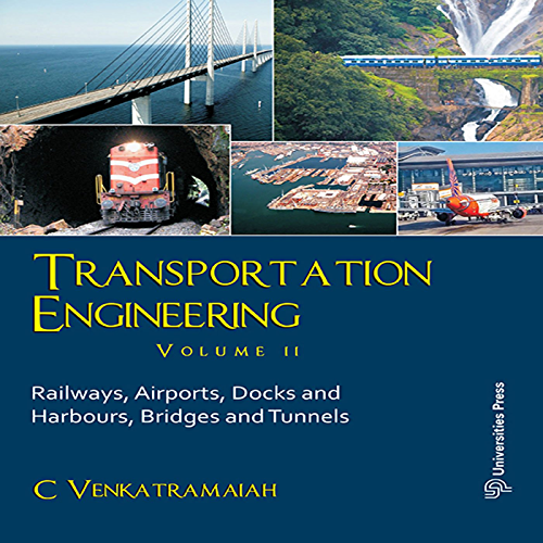 Transportation Engineering; Volume II: Railways; Airports; Docks and Harbours; Bridges and Tunnels