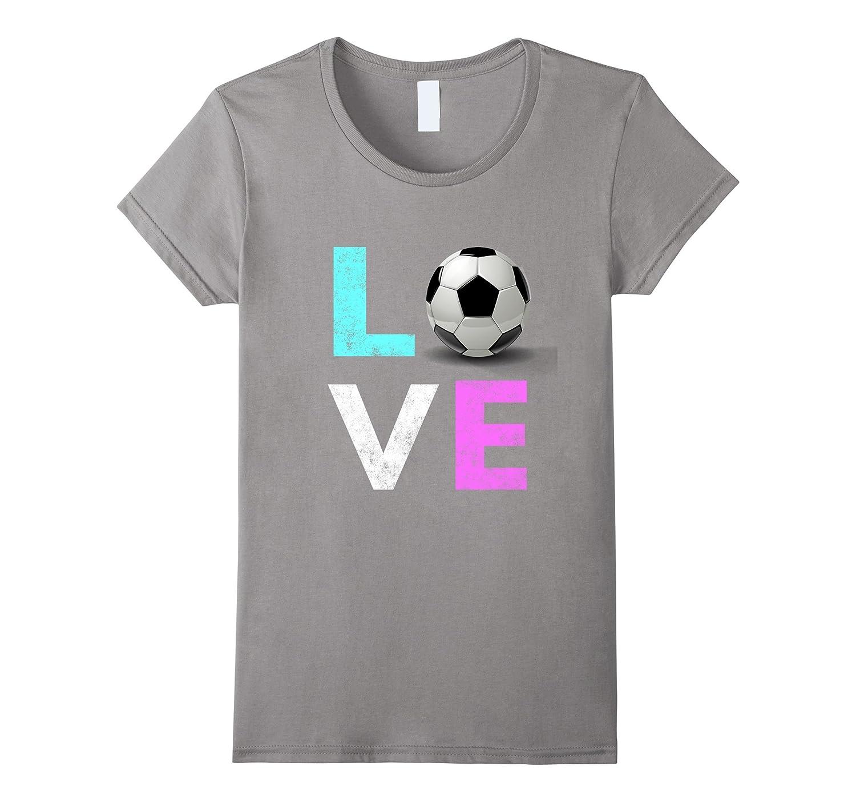 Girls Love Soccer Best Fun Birthday Gift TShirt-T-Shirt