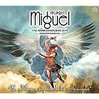 Arcangel Miguel y El Poder Sanador de La Fe Sanacin Angelica