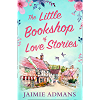The Little Bookshop of Love Stories: A gorgeous feel good romance to escape with this summer! (English Edition)