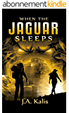 When The Jaguar Sleeps: A jungle adventure (English Edition)