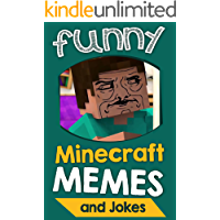 Minecraft Memes: Funny Minecraft Memes, Jokes and Funny Pictures! (Lol Memes for Minecraft) (English Edition)