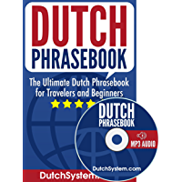 Dutch Phrasebook: The Ultimate Dutch Phrasebook for Travelers and Beginners (Audio Included) (English Edition)
