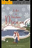 Like a Christmas Dream: A Contemporary Sweet Romance